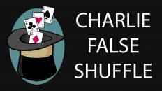 Ảo thuật bài cơ bản – Charlie False Shuffler