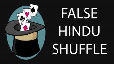 Ảo thuật bài cơ bản – False Hindu Shuffle
