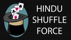 Ảo thuật bài cơ bản – Hindu Shuffle Force