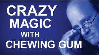 Làm ảo thuật siêu dễ với Chewing Gum